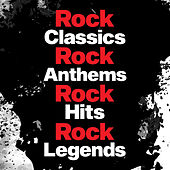 Rock Classics Rock Classics Rock Anthems Rock Hit Rock Legends di Various Artists