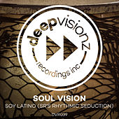 Soy Latino (SR's Rhythmic Seduction) de Soul Vision