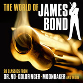 The World of James Bond: 20 Classics from Dr. No, Goldfinger, Moonraker and More de Various Artists