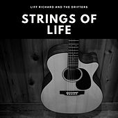 Strings of Life by Cliff Richard And The Shadows Cliff Richard and the Drifters