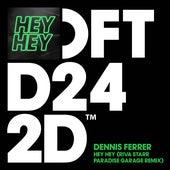Hey Hey (Riva Starr Paradise Garage Remix) de Dennis Ferrer