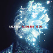 Waiting for the End by Linkin Park