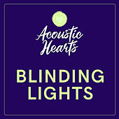 Blinding Lights von Acoustic Hearts
