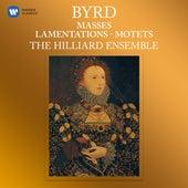 Byrd: Masses, Lamentations & Motets by The Hilliard Ensemble