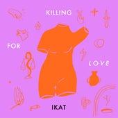 Killing For Love (IKAT Remix) by José González