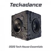 Teckadance: 2020 Tech House Essentials by Various Artists