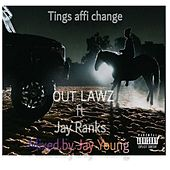 Tings Affi Change by Outlawz