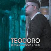 Pe Te Nun Saccie Cchiu' Muri' by Teodoro