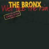 Wet Like The Rain de The Bronx