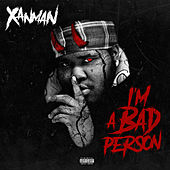 I'm A Bad Person de Xanman