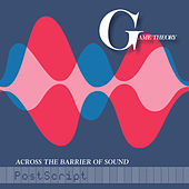 Across The Barrier Of Sound: PostScript von Game Theory