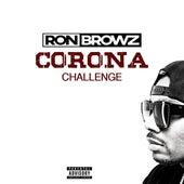 Corona Challenge de Ron Browz