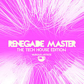 Renegade Master (The Tech House Edition), Vol. 1 by Various Artists