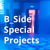 B_Side Special Projects by Seckin