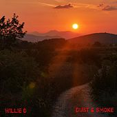 Dust & Smoke by Willie D