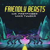 Friendly Beasts by Mr. Fastfinger