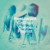 Restaurant Chillout Dance Playlist de Cafe Chillout de Ibiza, Trance Dance, Chillout Sound Festival