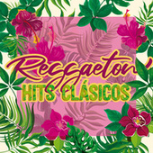 Reggaeton Hits Clásicos de Various Artists
