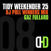 Tidy Weekender 25: DJ Poll Winners Mix 08 by Gaz Fullard
