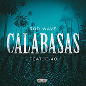 Calabasas (feat. E-40) by Rod Wave