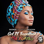 Get It Together (The Remixes) by George G-Spot Jackson