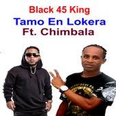 Tamo En Lokera (feat. Chimbala) de Black 45 King