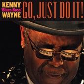 Go, Just Do It! by Kenny Blues Boss Wayne