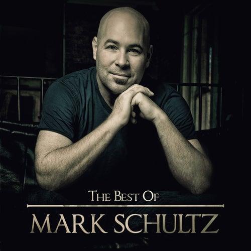 The Best Of Mark Schultz by Mark Schultz