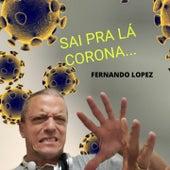 Sai pra Lá Corona de Fernando Lopez