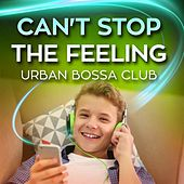 Can't Stop the Feeling de Urban Bossa Club