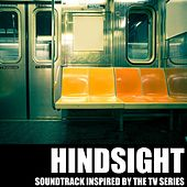 Hindsight (Soundtrack Inspired by the TV Series) by Various Artists