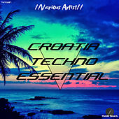 Croatia Techno Essential by Various Artists