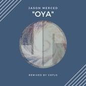 OYA by Jason Merced
