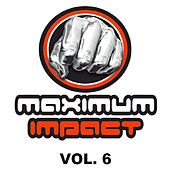 Maximum Impact, Vol. 6 by Various Artists