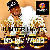 Be My World (Rick Tarbox Remix) de Hunter Hayes
