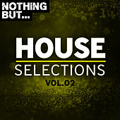 Nothing But... House Selections, Vol. 02 de Various Artists