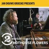 Jan Douwe Kroeske presents: 2 Meter Sessions #1708 - Hothouse Flowers von Hothouse Flowers