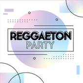 Reggaeton Party by Various Artists