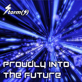 Proudly into the future by The Storm