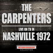 Live On TV In Nashville 1972 (Live) by Carpenters