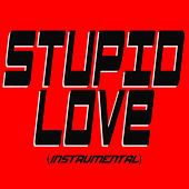 Stupid Love (Instrumental) by Kph