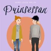 Prinsessan (Oförkortat) by Marie-Louise Wallin