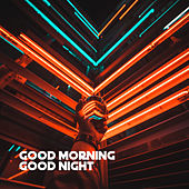 Good Morning (In Lo-Fi) vs. Good Night (In Hi-Fi) by One Universe