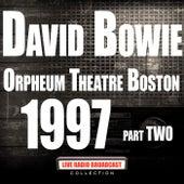 Orpheum Theatre Boston 1997 Part Two (Live) von David Bowie