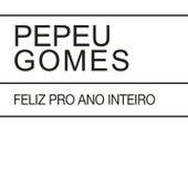 Feliz Pro Ano Inteiro / Luminosidade de Pepeu Gomes