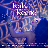Katy Keene Special Episode - Kiss of the Spider Woman the Musical (Original Television Soundtrack) by Katy Keene Cast