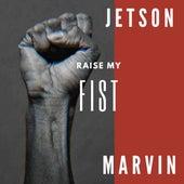 Raise My Fist de Jetson