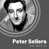 The Best of Peter Sellers by Peter Sellers