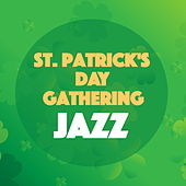 St Patrick's Day Gathering Jazz by Various Artists