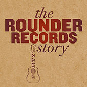 The Rounder Records Story de Various Artists